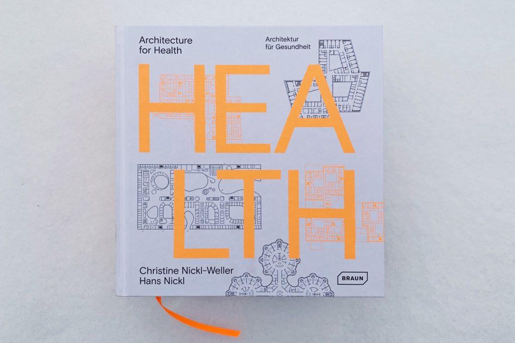 Architecture for Health, Publikation von Nickl & Partner Architekten